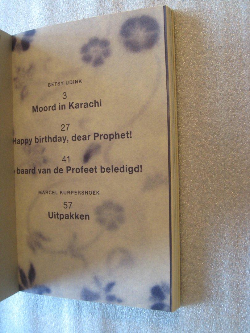 Udink, Betsy / Kurpershoek, Marcel - Moord in Karachi / Happy birthday ,dear Prophet! / De baard van de Profeet beledigd! / Uitpakken