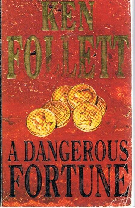 Follett, Ken - A dangerous fortune