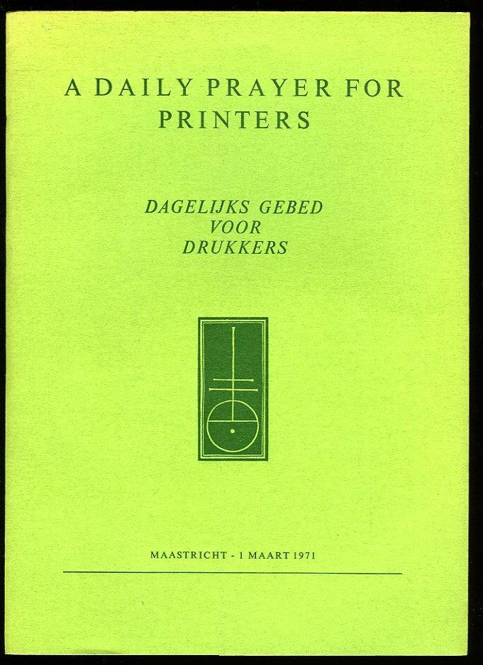 N/A - A Daily Prayer for Printers. Dagelijks gebed voor drukkers.
