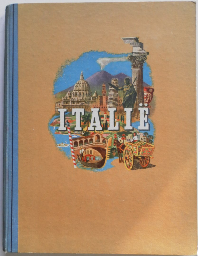 Bakker Piet. Illustrator :  Have F ten Nationaal Italiaans Verkeersbureau. - Italie,  plaatjesalbum compleet