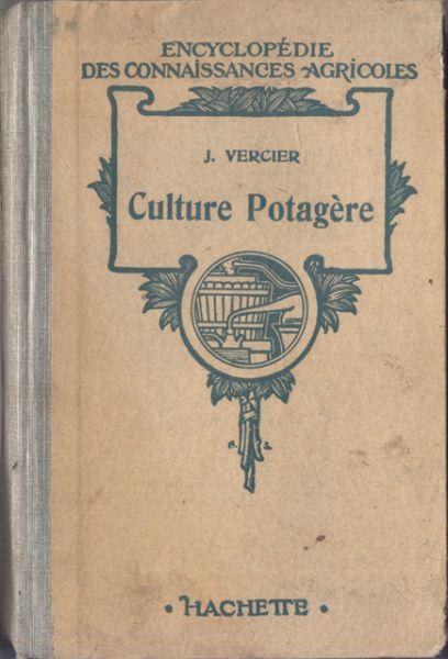 Vercier, J. - Culture potagère. 19e édition; cent quarante-cinquième mille