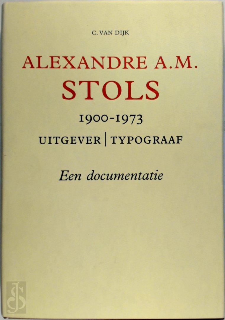C. van Dijk, H.J. Duijzer - Alexandre A.M. Stols. 1900-1973. Uitgever | Typograaf. Een documentatie Met een lijst van door Stols uitgegeven en/of typografisch verzorgde boeken