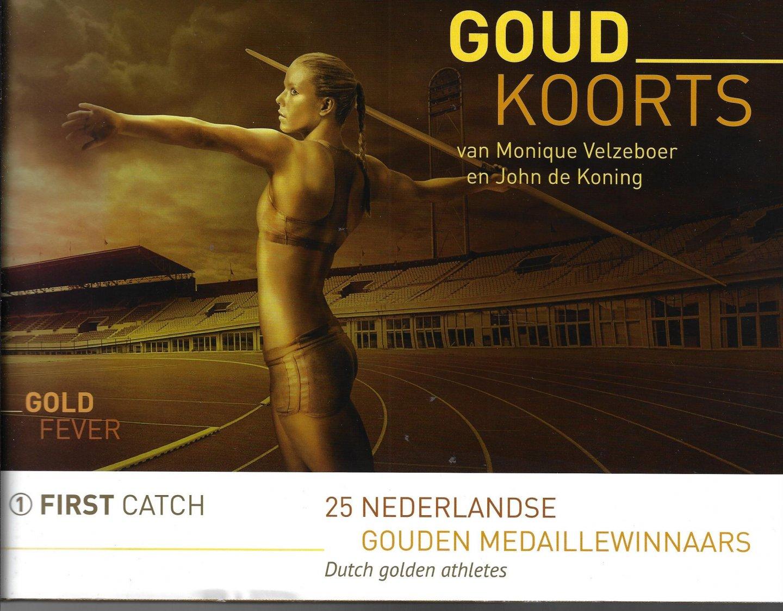VELZEBOER, MONIQUE EN KONING, JOHN - Goudkoorts - Goldfever -25 Nederlandse gouden medaillewinnaars Dutch golden athletes