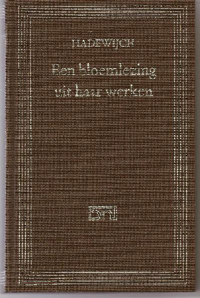 Hadewijch - Een bloemlezing uit haar werken. Ingeleid door prof. dr N. de Paepe