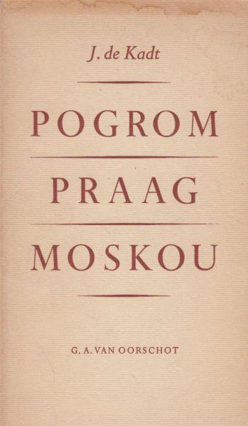 Kadt  (30 July 1897, Oss - 16 April 1988, Santpoort), Jacques de - Pogrom Praag Moskou - Rusland de Joden en de Vrede
