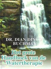 Buchman , Dr . Dian Dincin . - Het  Grote  Handboek  van  de  Watertherapie . ( Genezen met water ) Genees uw lichaam met water  !  500 Verbluffende mogelijkheden om ons oudste natuurgeneesmiddel te gebruiken .  [ ISBN 9077097023 ]