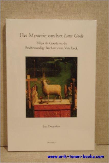 Dequeker L. - Mysterie van het Lam Gods, Filips de Goede en de Rechtvaardige Rechters van Van Eyck.