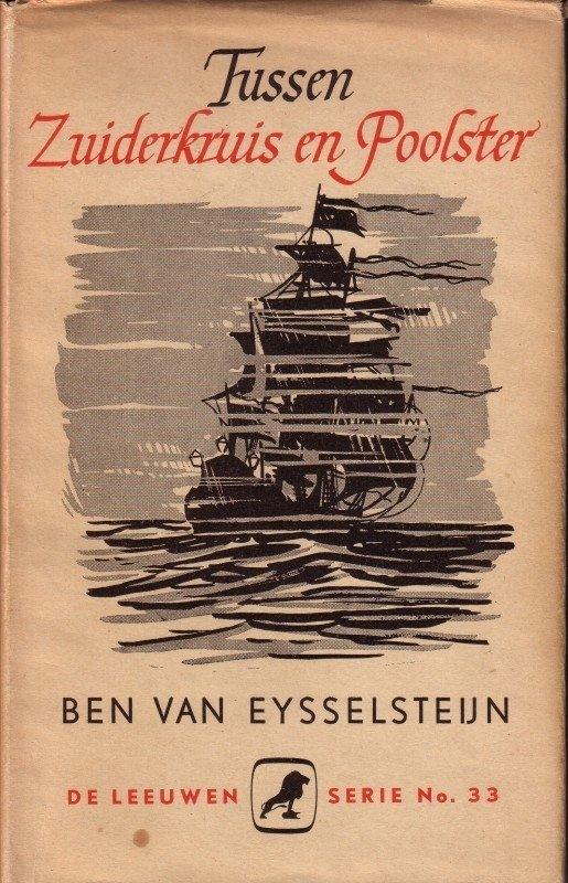 Eysselsteijn, Ben van - Tussen Zuiderkruis en Poolster Verhaal over de zeilvaart