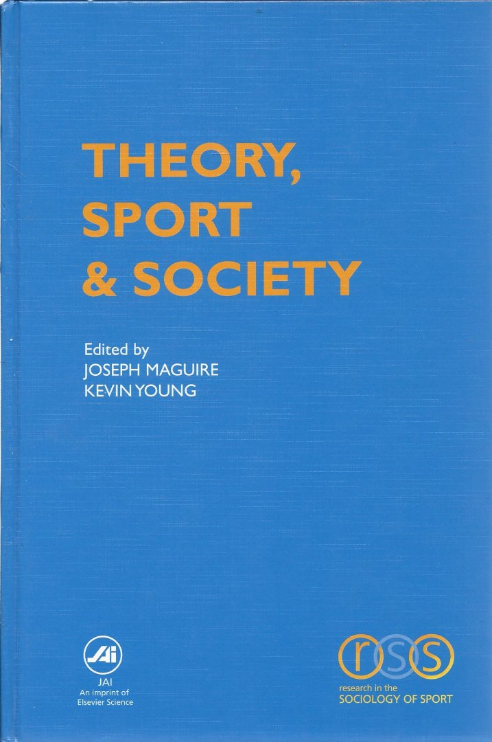 MAGUIRE, JOSEPH AND YOUNG, KEVIN - Theory, Sport & Society