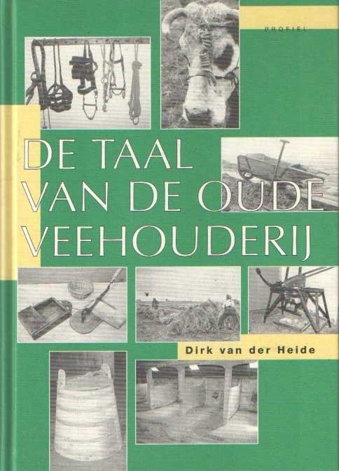 Heide, D.v/d. - De  taal van de oude veehouderij