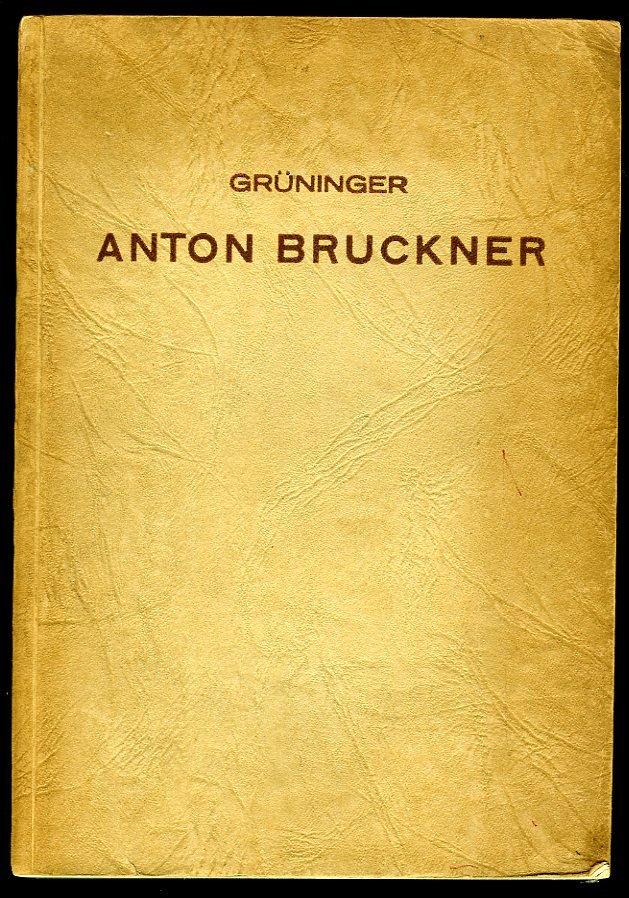 Anton Bruckner. Der metaphy...