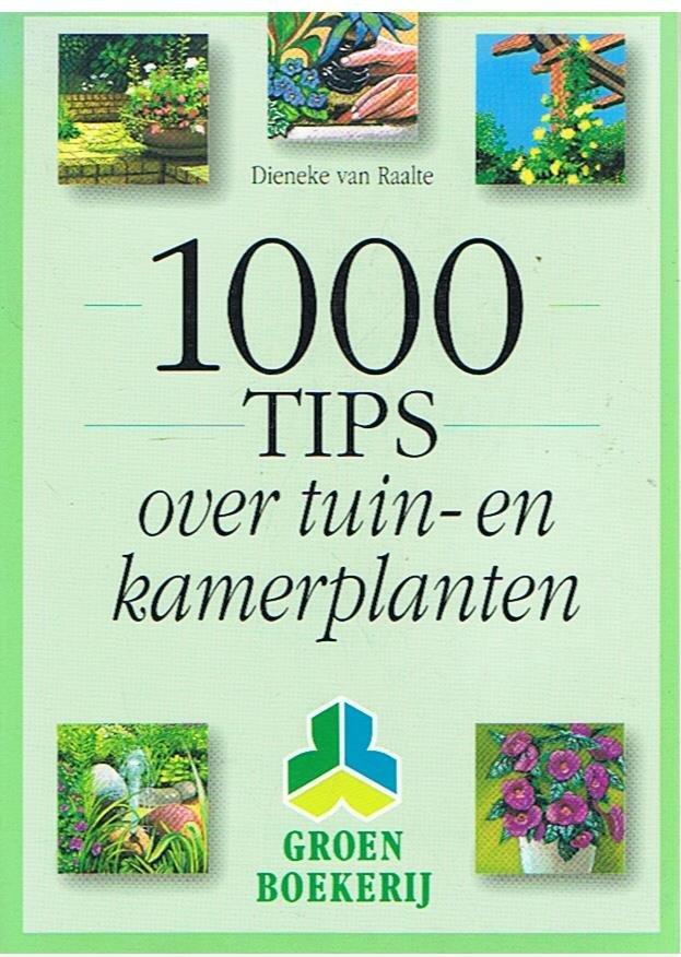 Raalte, Dieneke van - 1000 tips over tuin- en kamerplanten