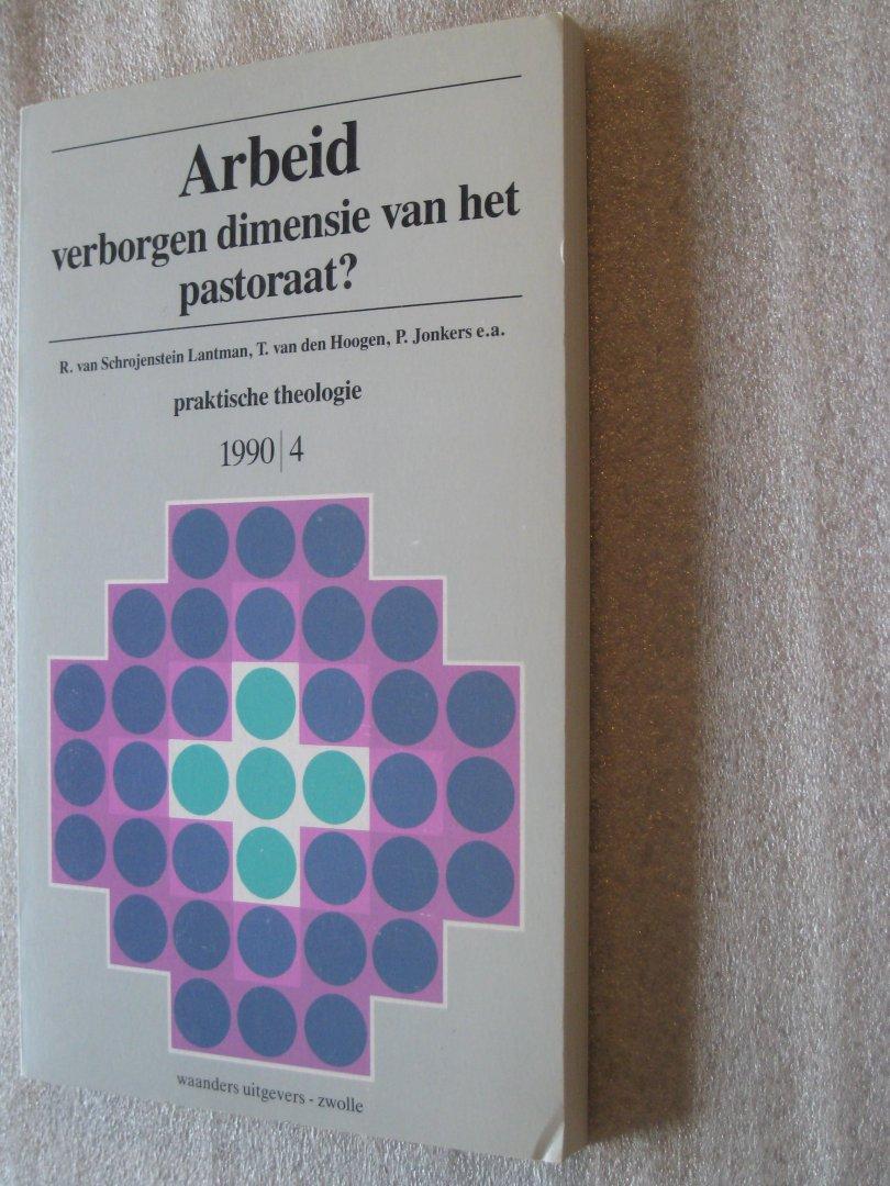 Schrojenstein Lantman, R.van., e.a.(red.) - Arbeid verborgen dimensie van het pastoraat? praktische theologie 1990/4