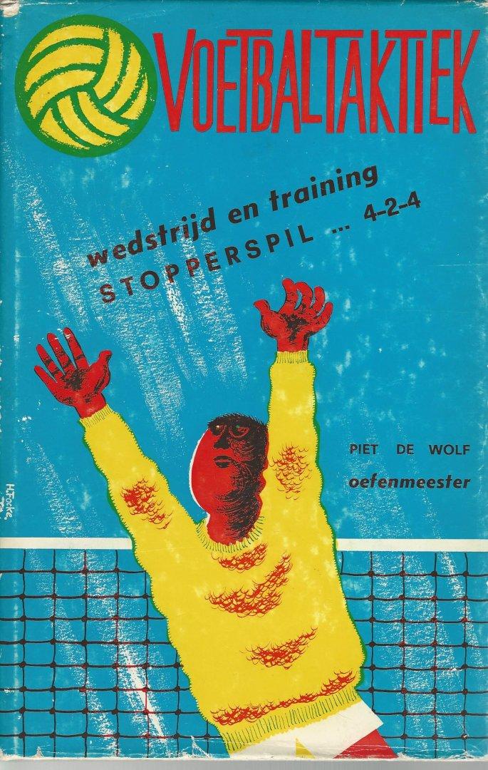 WOLF, P. DE - Voetbaltaktiek -Wedstrijd en training stopperspil...4-2-4