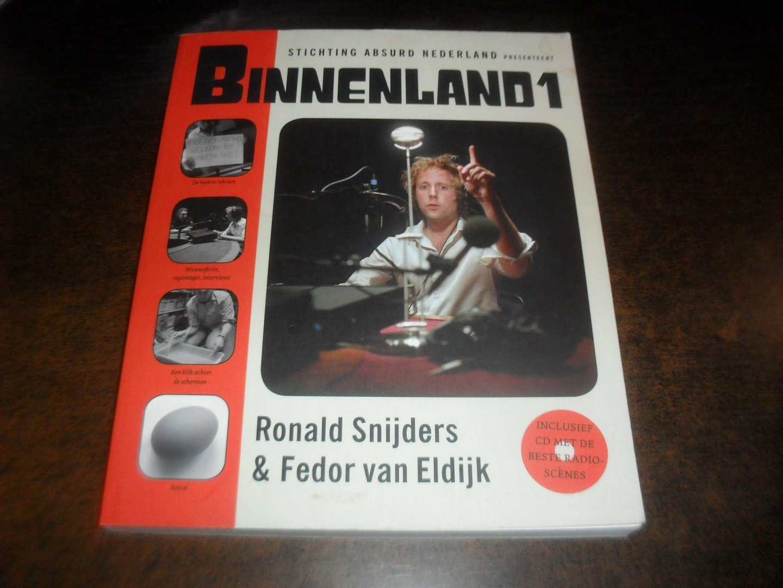 Snijders, Ronald en Fedor van Eldijk - Binnenland 1