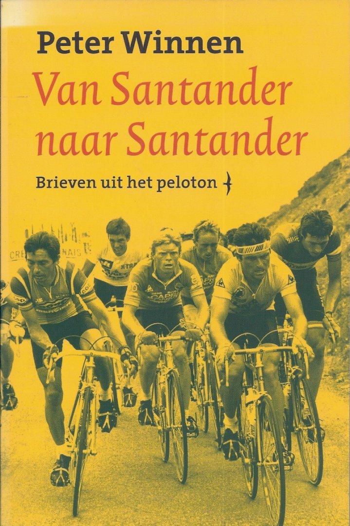 WINNEN, PETER - Van Santander naar Santander -Brieven uit het peleton
