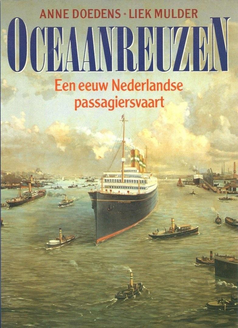 Doedens, Anne en Liek Mulder - Oceaanreuzen. Een eeuw Nederlandse passagiersvaart.