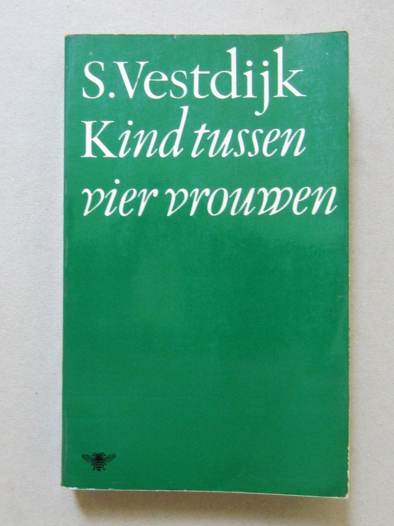 Vestdijk, S. - Kind tussen vier vrouwen