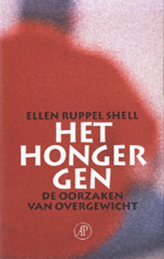 Ruppel Shell , Ellen . [ isbn 9789029536776 ] - Het  Honger - Gen . ( De oorzaken van overgewicht . ) Wereldwijd zijn er een miljard mensen met overgewicht. Obesitas is de meest voorkomende en duurste voedingsstoornis van de eenentwintigste eeuw, -