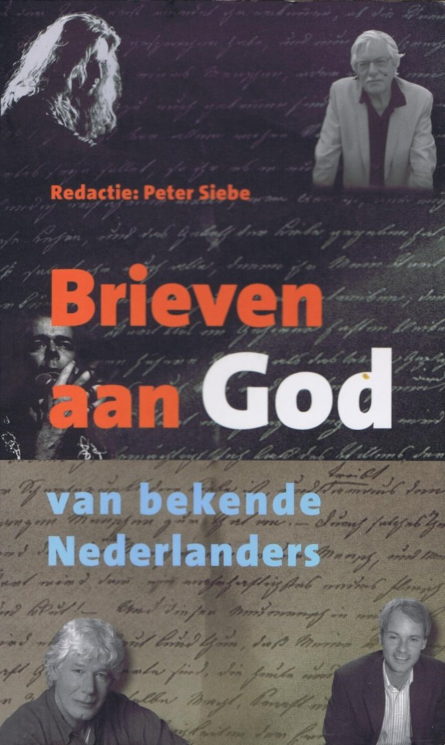 Siebe, Pieter - redactie - Brieven aan God / van bekende Nederlanders  zie meer info