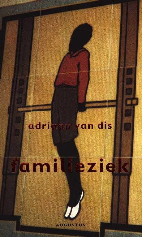 Dis, Adriaan Van - Familieziek - Een roman in taferelen