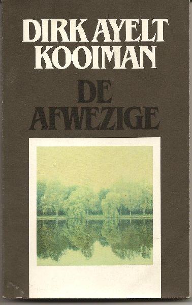 Kooiman (Amsterdam, 3 januari 1946 – Amsterdam, 2 oktober 2018), Dirk Ayelt - De Afwezige