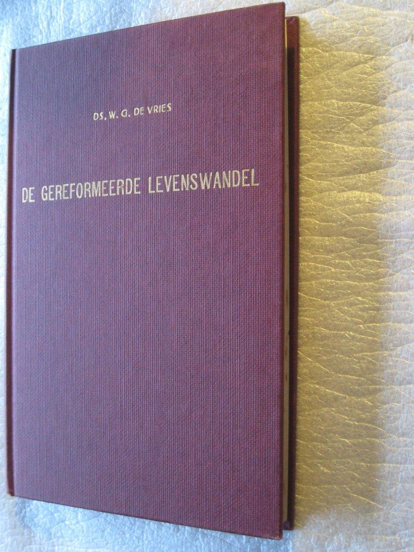 Vries, Ds.W.G. - De gereformeerde levenswandel