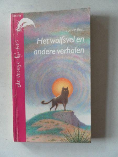 Reen, Ton van. Illustrator : Haeringen, Annemarie - Het wolfsvel en andere verhalen