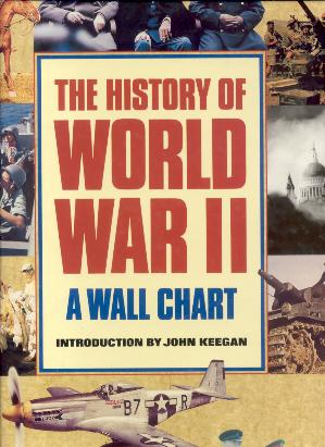 Keegan, John - The history of World War II (A Wall Chart)