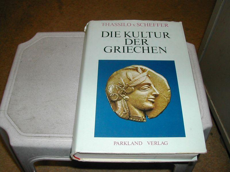 schefSCHEFFER, THASSILO von - DIE  KULTUR   DER   GRIECHEN