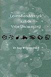 Willems , Dr . Jaap . ( Redactie . ) [ isbn 9789021138114 ] 0608 - Levend  Onderzoek  aan  de  Vrije  Universiteit . ( Geillustreerd . ) Historische reeks VU deel 3 .
