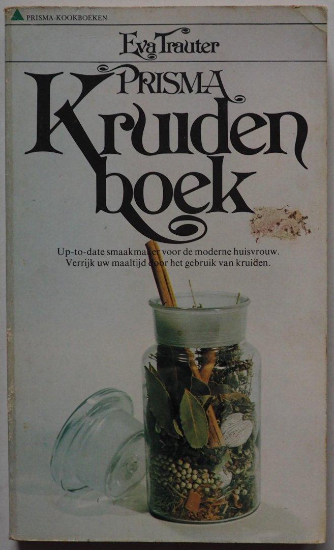 Trauter, Eva - Prisma kruidenboek Up-to-date smaakmaker voor de moderne huisvrouw. Verrijk uw maaltijd door het gebruik van kruiden