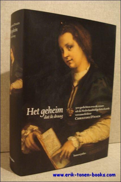 D'haen, Christine. - geheim dat ik draag. 500 gedichten over de vrouw uit de Nederlandstalige letterkunde.
