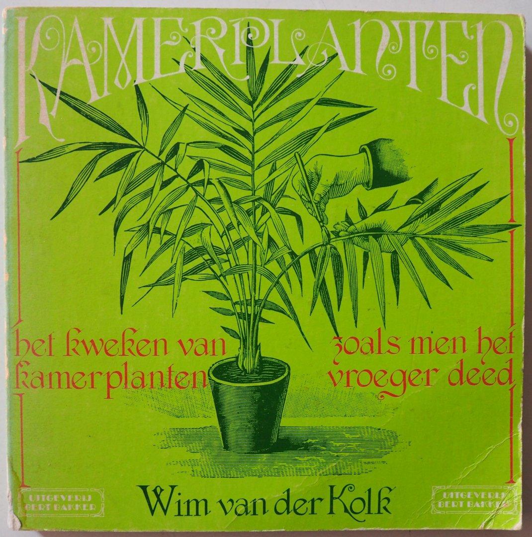 Kolk, Wim van der - Kamerplanten Het kweken van kamerplanten zoals men het vroeger deed.