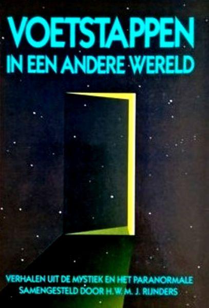 Rijnders , H . M . W . J . [ isbn 9789070301538 ] - Voetstappen  in  een  Andere  Wereld . ( Verhalen uit het Mystiek en het Paranormale . )