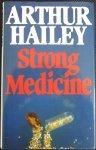 Arthur Hailey - Strong  Medicine