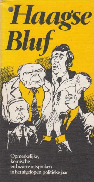 Berge en Jos Collignon (illustraties), Dieudonnée ten - Haagse bluf. Opmerkelijke, komische en bizarre uitspraken in het afgelopen politieke jaar