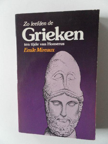 Mireaux, Emile,  vert. Esmeyer L - Zo leefden de Grieken ten tijde van Homerus