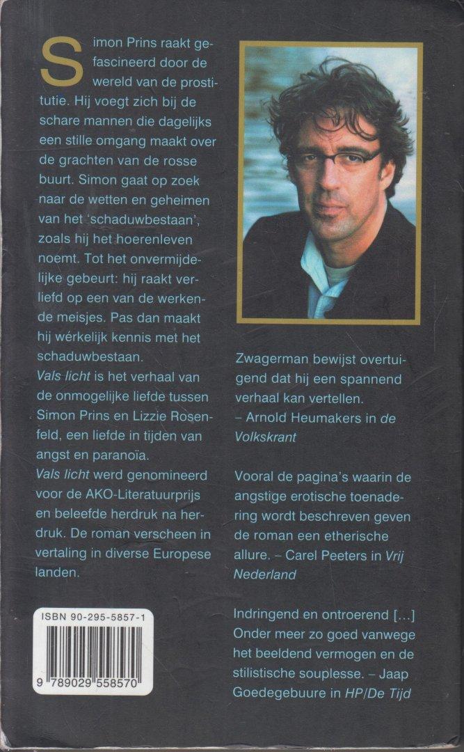 Zwagerman (Alkmaar 18 november 1963 - Haarlem 8 september 2015), Johannes Jacobus Willebrordus (Joost) - Vals licht - Roman. Vals licht beschrijft de economie van het vlees: de prostitutie.