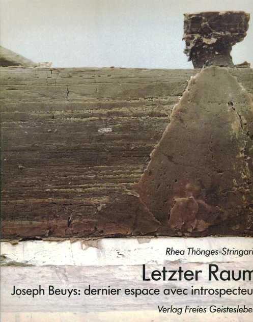 Thönges-Stringaris, Rhea - Letzter Raum. Joseph Beuys: dernier espace avec introspecteur.