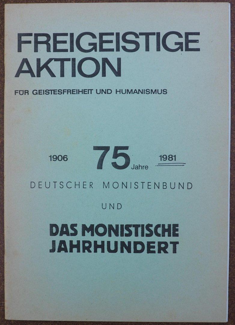 Henkel, Willi - Freigeistige Aktion Fur Geistesfreiheit und Humanismus.1906 75 Jahre 1981 Deutsche Monistenbund und das Monistische Jahrhundert