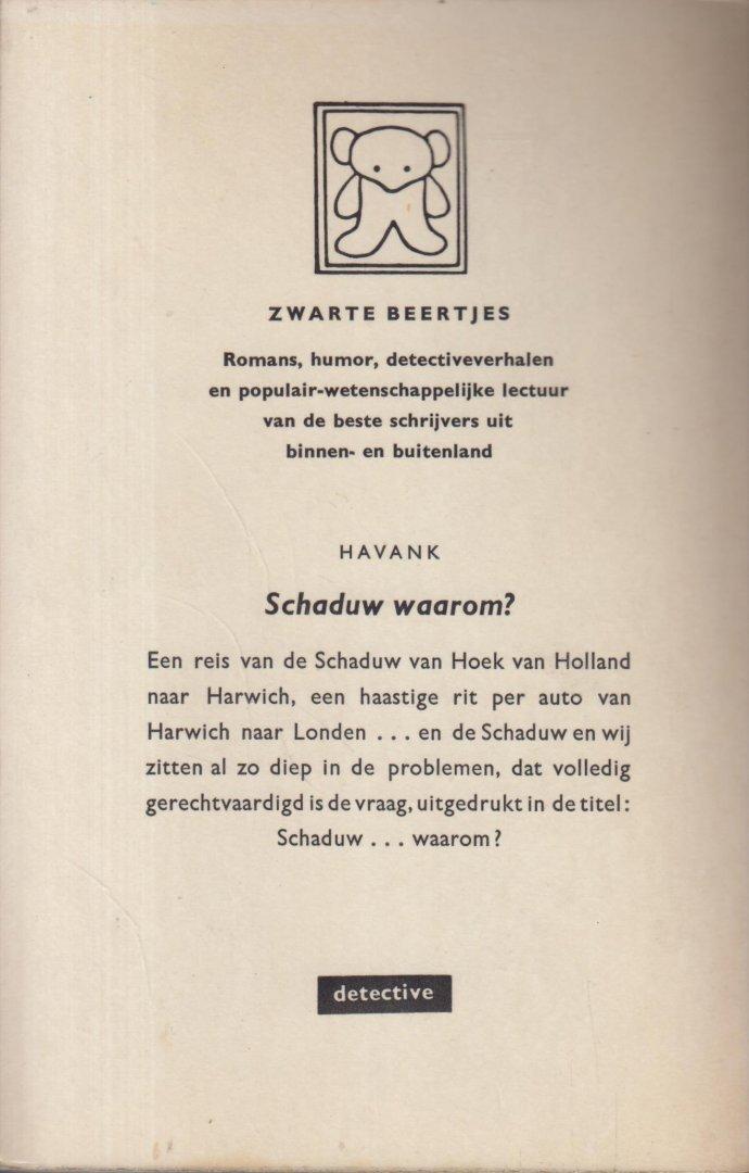 Havank (Pseudoniem van Hendrikus Frederikus (Hans) van der Kallen (Leeuwarden, 19 februari 1904 – Leeuwarden 22 juni 1964)) - Schaduw...waarom? of de stalen bruiloft