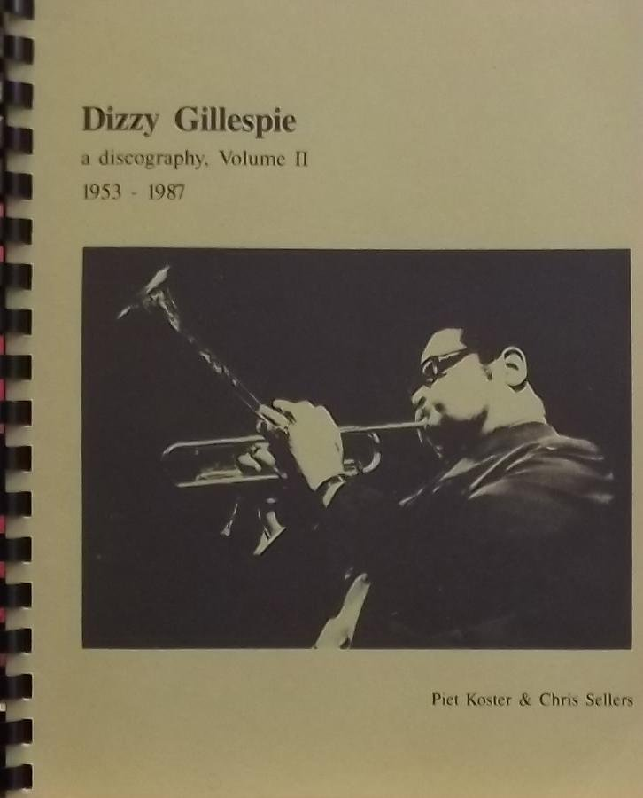 Koster, Piet. & Sellers, Chris. - Dizzy Gillespie. A Discography,