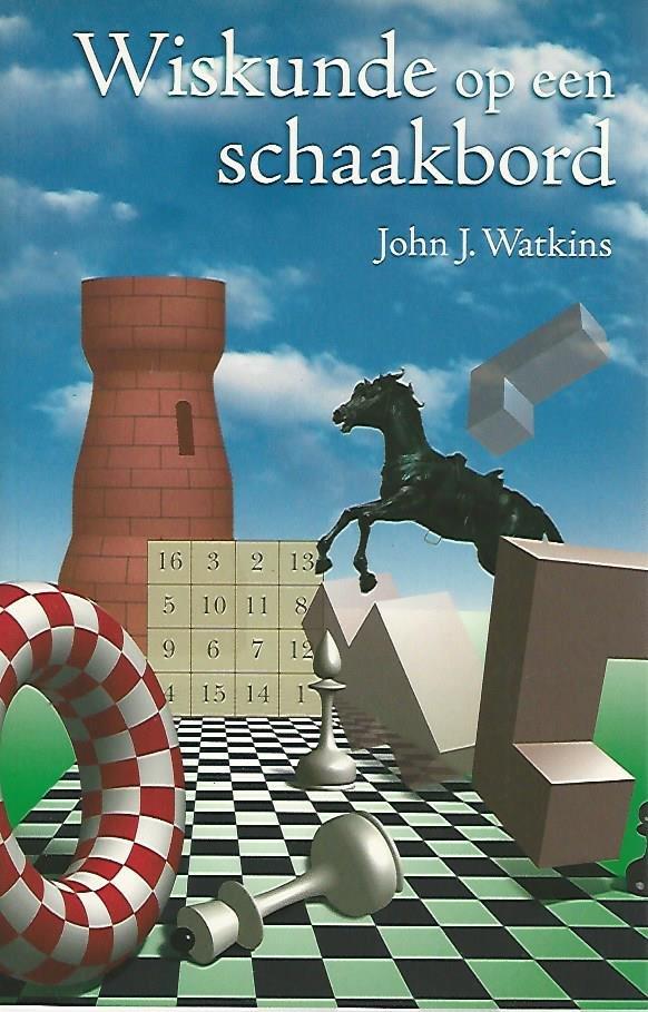 WATKINS, JOHN - Wiskunde op een schaakbord