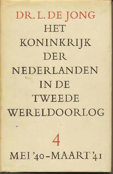 """Jong (24 april 1914 Amsterdam - 15 maart 2005 Amsterdam), Louis (""""Loe"""") de - Het Koninkrijk der Nederlanden in de Tweede Wereldoorlog - Deel 4 eerste helft mei '40 -maart '41.  Wetenschappelijke editie."""