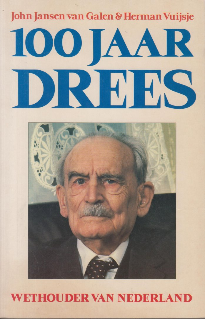 Jansen van Galen & Herman Vuijsje, John - 100 jaar Drees. Wethouder van Nederland