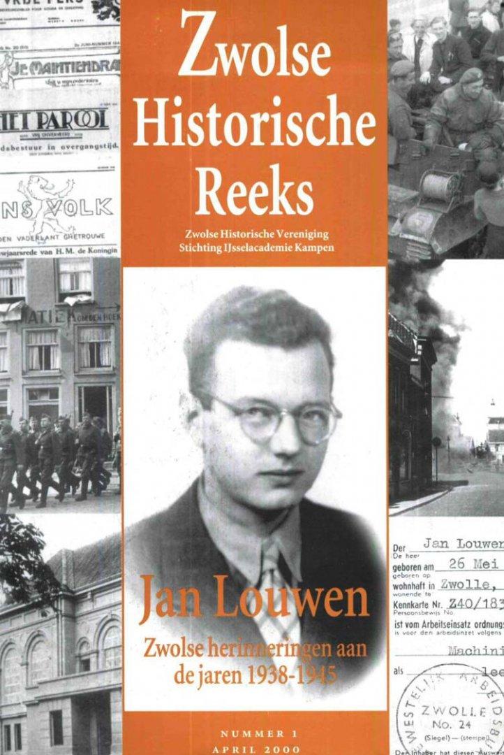 Louwen, Jan - Zwolse  herinneringen aan de jaren 1938-1945 [ Zwolse Historische Reeks