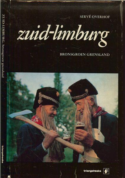 Overhof, Servé  .. een  mooi exemplaar om herinneringen op te halen en te grasduinen - Zuid-limburg. Bronsgroen grensland