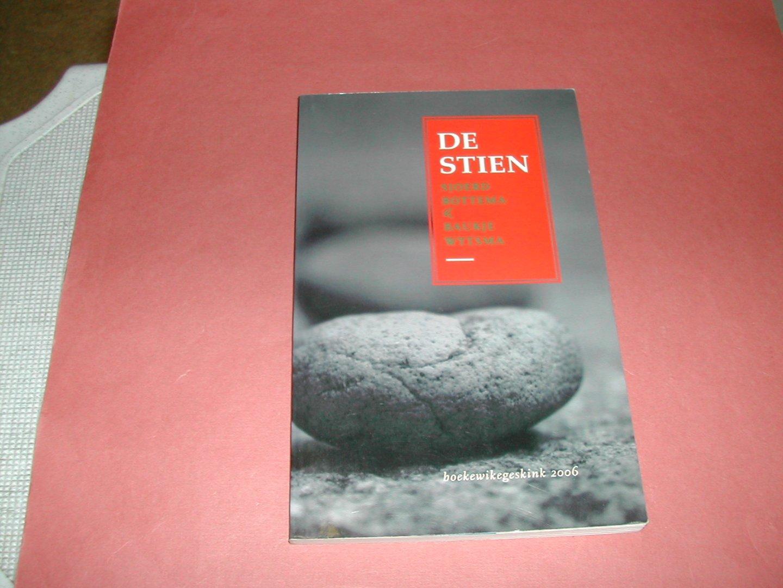 BOTTEMA, SJOERD/ BAUKJE WYTSMA - DE  STIEN     boekewikegeskink  2006