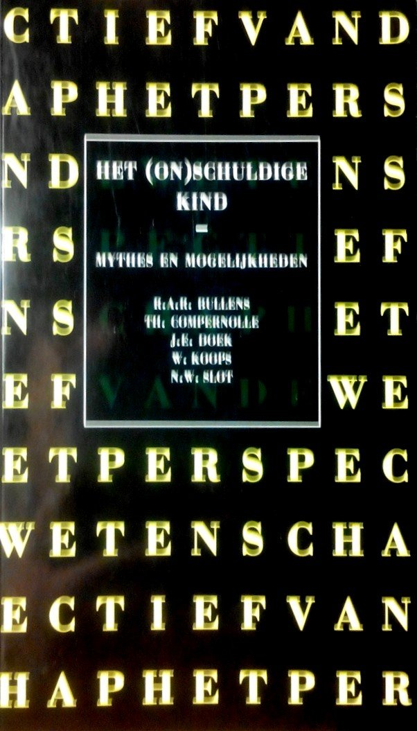 Bullens , R  A . B . & Th . Compernolle .  en anderen . [ isbn  9789053837092 ] - Het  ( On ) Schuldige  Kind . ( Myhes en Mogelijkheden . )